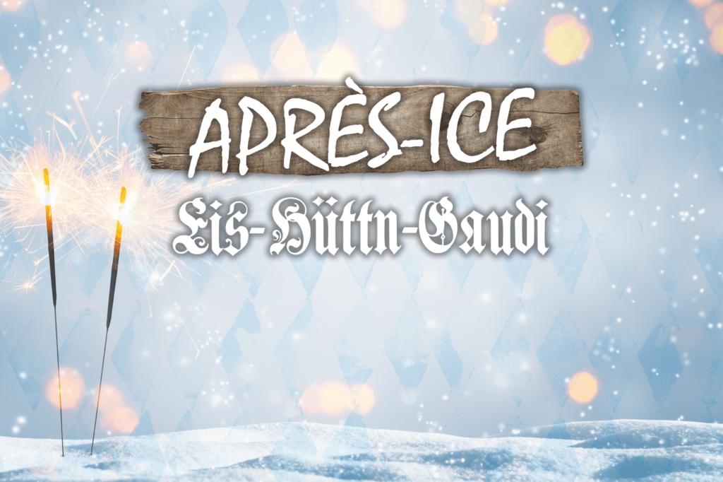 Schnee am Boden. Es schneit. 2 Wunderkerzen brennen gerade ab. Auf einem Holzschild steht Apres-Ice und darunter Eis-Hüttn-Gaudi